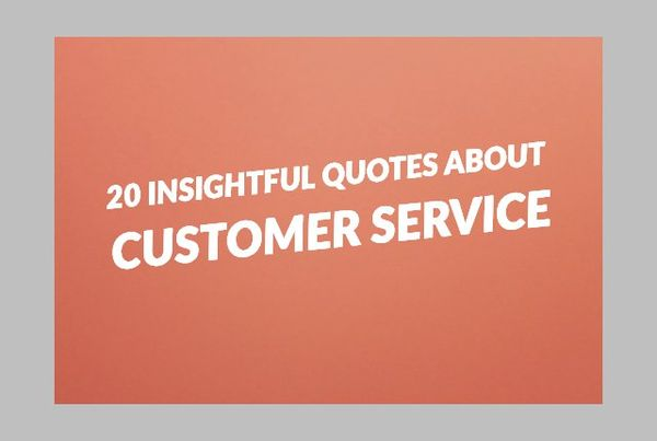20 Insightful Quotes About Customer Service